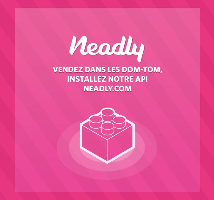 neadly.com—l'API de paiement et de livraison vers les DOM-TOM pour les professionnels